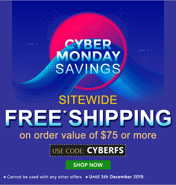 Apply Coupon CYBERFS and get Sitewide Free Shipping on order value of $75 or more