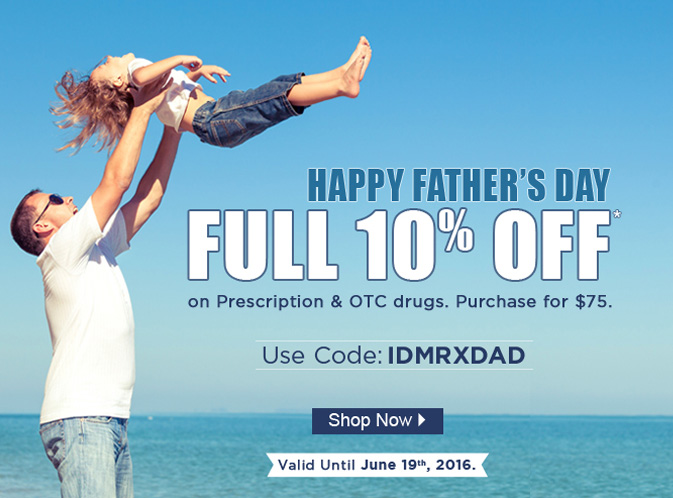Apply Coupon IDMRXDAD and get 10% off